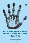 Kid Power, Inequalities and Intergenerational Relations Cover Image
