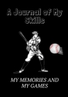 My Baseball Season: A Journal of My Skills, My Memories and My Games Cover Image