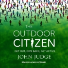 The Outdoor Citizen Lib/E: Get Out, Give Back, Get Active Cover Image