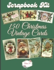 Scrapbook Kit - 150 Vintage Christmas Cards: Ephera Elements for Decoupage, Notebooks, Journaling or Scrapbooks. VintageX-Mas Images - Things to Cut O Cover Image