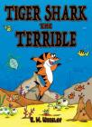Tiger Shark The Terrible Cover Image