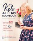 The Keto All Day Cookbook: More Than 100 Low-Carb Recipes That Let You Stay Keto for Breakfast, Lunch, and Dinner Cover Image