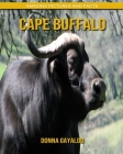 Cape Buffalo: Amazing Pictures and Facts Cover Image