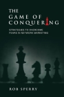 The Game of Conquering: Strategies To Overcome Fears In Network Marketing Cover Image