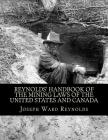 Reynolds' Handbook of the Mining Laws of the United States and Canada Cover Image