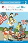 Red, White, and Blue: The Story of the American Flag (Penguin Young Readers, Level 3) Cover Image