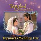 Disney Princess: Tangled Ever After: Rapunzel's Wedding Day Cover Image