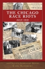 The Chicago Race Riots and Chicago Commission Report Cover Image