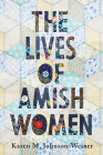 The Lives of Amish Women (Young Center Books in Anabaptist and Pietist Studies) Cover Image