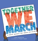 Together We March: 25 Protest Movements That Marched into History Cover Image