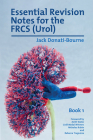 Essential Revision Notes for FRCS (Urol) - Book 1: The essential revision book for candidates preparing for the Intercollegiate FRCS (Urol) examinatio Cover Image