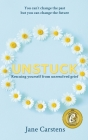 Unstuck: Rescuing yourself from unresolved grief Cover Image