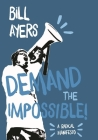 Demand the Impossible!: A Radical Manifesto Cover Image