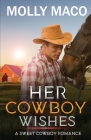 Her Cowboy Wishes: A Sweet Cowboy Romance Cover Image