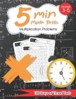 5 Min Math Drills - Multiplication ( Timed Tests ): Math Workbooks for Grade 3 - 5, Kindergarten: 100 days of speed drills Cover Image