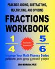 Practice Adding, Subtracting, Multiplying, and Dividing Fractions Workbook: Improve Your Math Fluency Series Cover Image