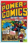 The Power of Comics: History, Form, and Culture Cover Image
