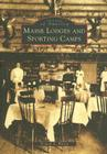 Maine Lodges and Sporting Camps (Images of America (Arcadia Publishing)) Cover Image