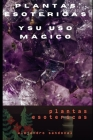 plantas esotericas y su uso magico: plantas magicas Cover Image