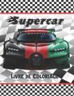 Supercar Livre De coloriage: Voitures de Course Coloriage, Unique Cadeau pour les Garçons - Sport De Moteur Livre de Coloriage pour Enfants Cover Image