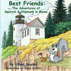 Best Friends: The Adventures of Squirrel and Chipmunk in Maine Cover Image
