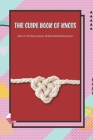 The Guide Book Of Knots: How to Tie Basic Knots With Detail Instructions: Basic Knots Cover Image