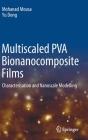 Multiscaled Pva Bionanocomposite Films: Characterisation and Nanoscale Modelling Cover Image