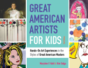Great American Artists for Kids: Hands-On Art Experiences in the Styles of Great American Masters (Bright Ideas for Learning) Cover Image