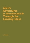 Alice's Adventures in Wonderland & Through the Looking-Glass Cover Image
