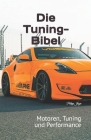 Die Tuning-Bibel: Motoren, Tuning und Performance Cover Image