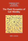 The Fluid Dynamics of Cell Motility (Cambridge Texts in Applied Mathematics #62) Cover Image