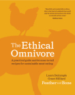 The Ethical Omnivore: A practical guide and 60 nose-to-tail recipes for sustainable meat eating Cover Image