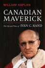 Canadian Maverick: The Life and Times of Ivan C. Rand (Osgoode Society for Canadian Legal History) Cover Image