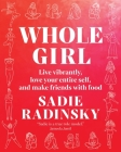 Whole Girl: Live Vibrantly, Love Your Entire Self, and Make Friends with Food Cover Image