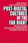 Post-Digital Cultures of the Far Right: Online Actions and Offline Consequences in Europe and the Us (Political Science) Cover Image