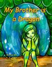 My Brother Is a Dragon: A World of Tone Children's Picture Book Cover Image