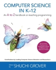 Computer Science in K-12: An A-To-Z Handbook on Teaching Programming Cover Image