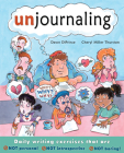 Unjournaling: Daily Writing Exercises That Are Not Personal, Not Introspective, Not Boring! Cover Image