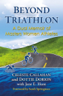 Beyond Triathlon: A Dual Memoir of Masters Women Athletes Cover Image