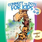 Connect the Dots for Kids ages 4-8: Connect and Color over 80 puzzles! Let's start playing with 1-10 dots pictures and gradually increase up to 1-50 f Cover Image
