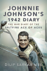 Johnnie Johnson's 1942 Diary: The War Diary of the Spitfire Ace of Aces Cover Image