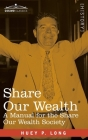 Share Our Wealth: a Manual for the Share Our Wealth Society Cover Image