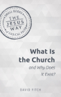 What Is the Church and Why Does It Exist? Cover Image