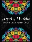 Amazing Mandalas Beautiful Unique Mandala Design: Mandala coloring book for adult stress relief, relaxation and happiness. World's most amazing mandal Cover Image