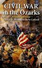 Civil War in the Ozarks Cover Image