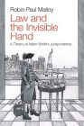 Law and the Invisible Hand: A Theory of Adam Smith's Jurisprudence Cover Image