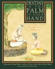 Destiny in the Palm of Your Hand: Creating Your Future through Vedic Palmistry Cover Image