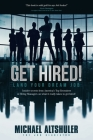 Get Hired!: Land Your Dream Job Cover Image