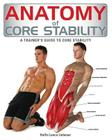 Anatomy of Core Stability: A Trainer's Guide to Core Stability Cover Image