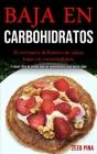 Baja En Carbohidratos: El recetario definitivo de salsas bajas en carnohidratos (El mejor libro de cocina bajo en carbohidratos para perder p Cover Image